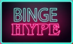 BingeHype